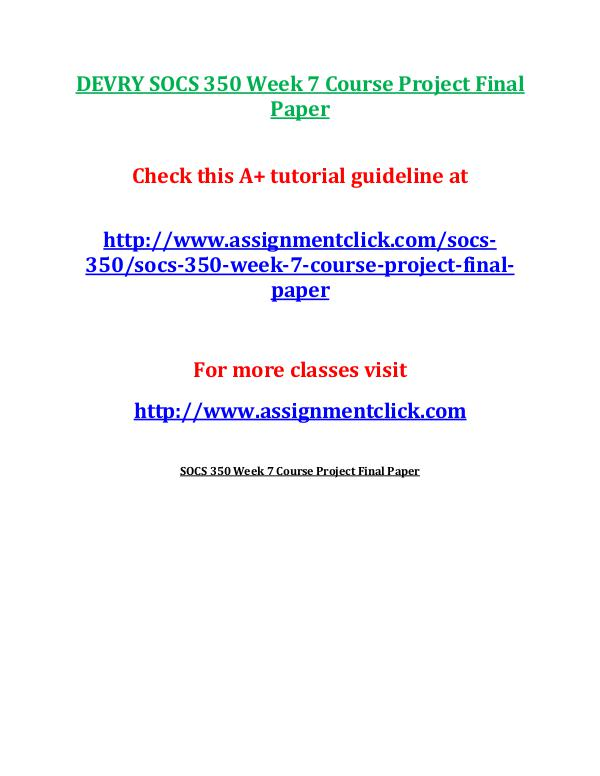DEVRY SOCS 350 Entire Course DEVRY SOCS 350 Week 7 Course Project Final Paper
