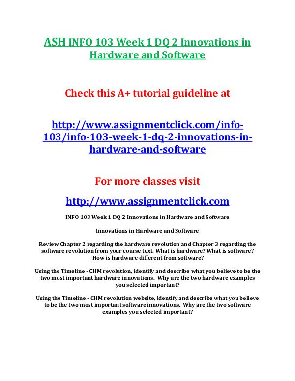 ASH INFO 103 Entire CourseASH INFO 103 Entire Course With Final ASH INFO 103 Week 1 DQ 2 Innovations in Hardware a