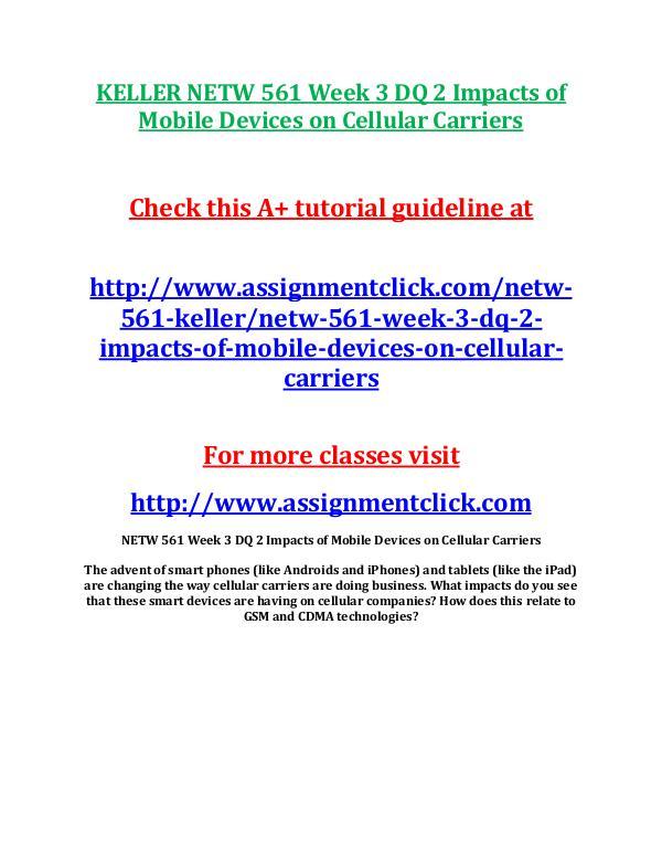 KELLER NETW 561 Entire Course KELLER NETW 561 Week 3 DQ 2 Impacts of Mobile Devi