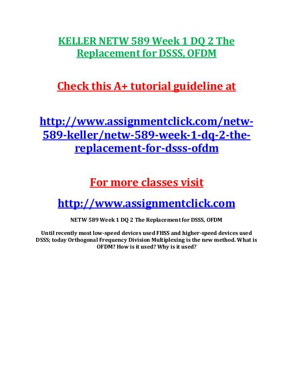 KELLER NETW 589 Entire CourseKELLER NETW 589 Entire Course Includes Q KELLER NETW 589 Week 1 DQ 2 The Replacement for DS
