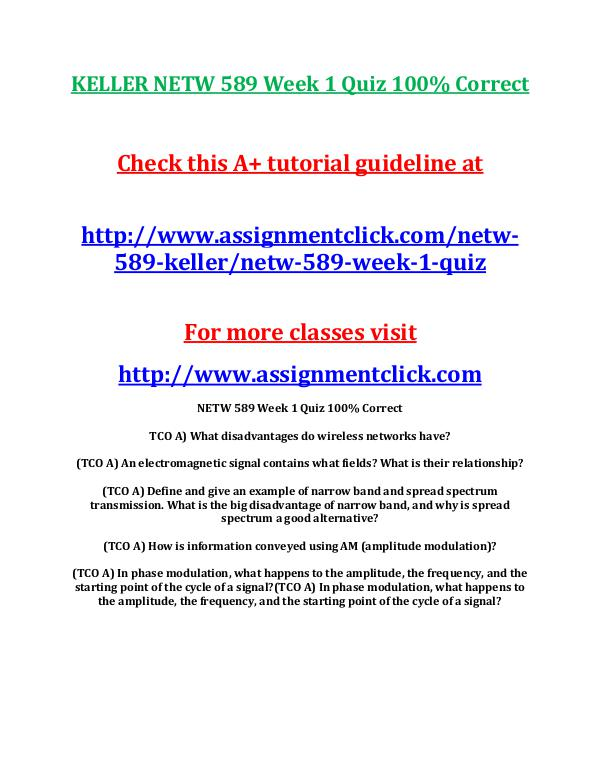 KELLER NETW 589 Entire CourseKELLER NETW 589 Entire Course Includes Q KELLER NETW 589 Week 1 Quiz 100% Correct