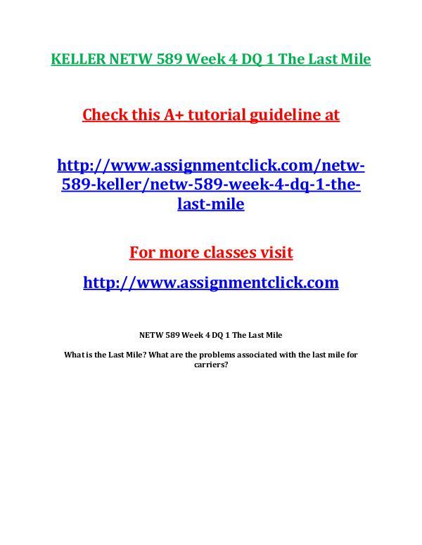KELLER NETW 589 Entire CourseKELLER NETW 589 Entire Course Includes Q KELLER NETW 589 Week 4 DQ 1 The Last Mile