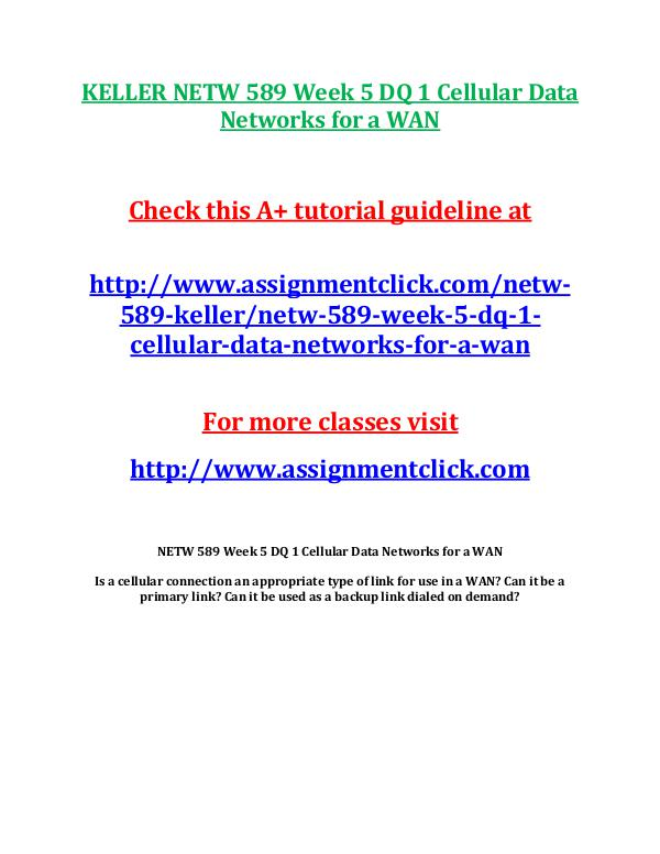 KELLER NETW 589 Entire CourseKELLER NETW 589 Entire Course Includes Q KELLER NETW 589 Week 5 DQ 1 Cellular Data Networks