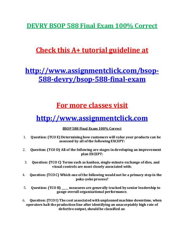 DEVRY BSOP 588 Entire Course DEVRY BSOP 588 Final Exam 100% Correct