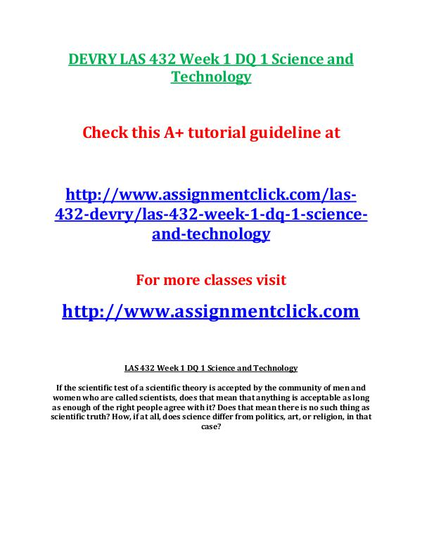 DEVRY LAS 432 Entire Course DEVRY LAS 432 Week 1 DQ 1 Science and Technology
