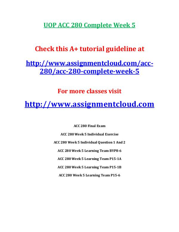 ACC 280 entire course UOP ACC 280 Complete Week 5