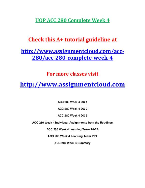 ACC 280 entire course UOP ACC 280 Complete Week 4
