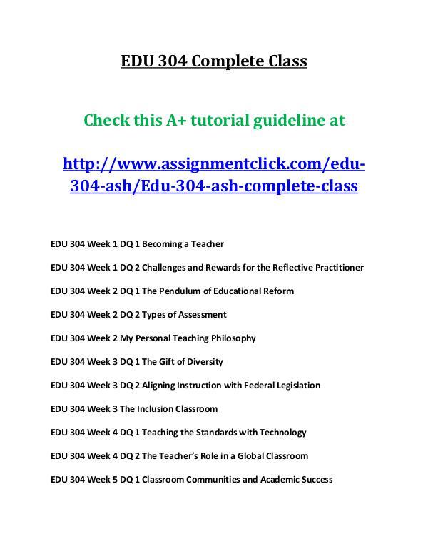 ashEDU 304 entire course EDU 304 Complete Class