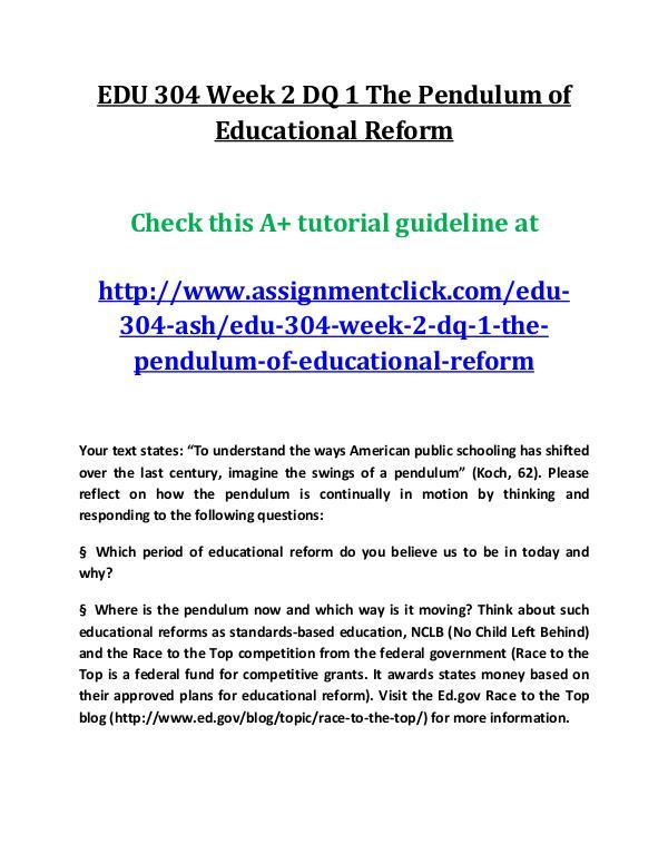 ashEDU 304 entire course EDU 304 Week 2 DQ 1 The Pendulum of Educational Re