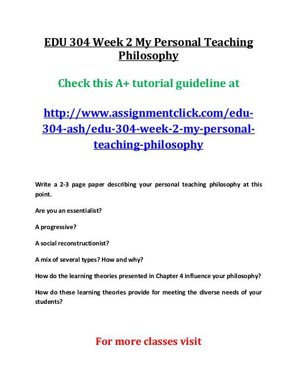 ashEDU 304 entire course EDU 304 Week 2 My Personal Teaching Philosophy