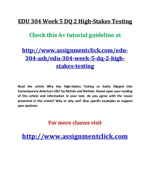 ashEDU 304 entire course EDU 304 Week 5 DQ 2 High-Stakes Testing
