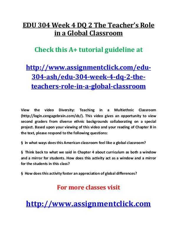 ashEDU 304 entire course EDU 304 Week 4 DQ 2 The Teacher's Role in a Global