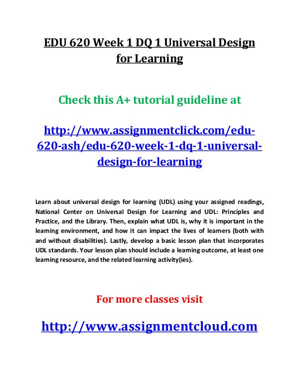 ASHEDU 620 entire course EDU 620 Week 1 DQ 1 Universal Design for Learning