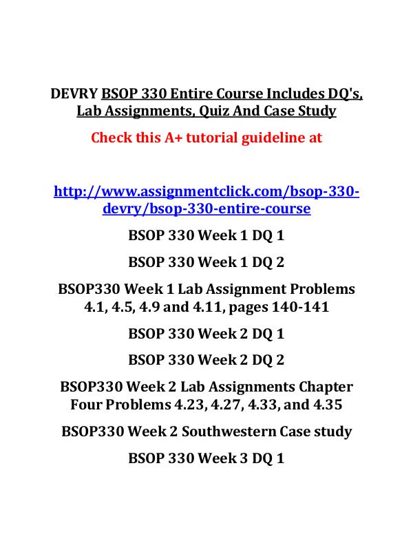 DEVRY BSOP 330 Entire Course DEVRY BSOP 330 Entire Course Includes DQ
