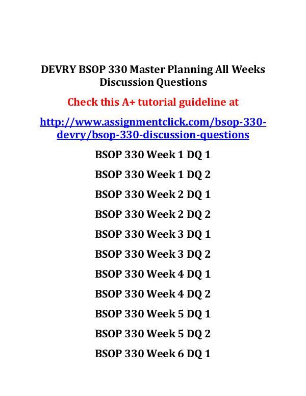 DEVRY BSOP 330 Entire Course DEVRY BSOP 330 Master Planning All Weeks Discussio