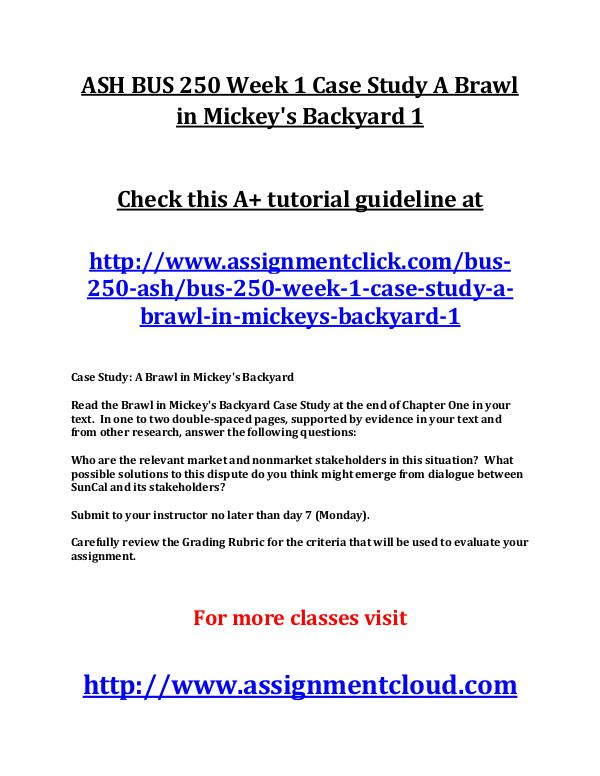ASH BUS 250 Entire Course ASH BUS 250 Week 1 Case Study A Brawl in Mickey