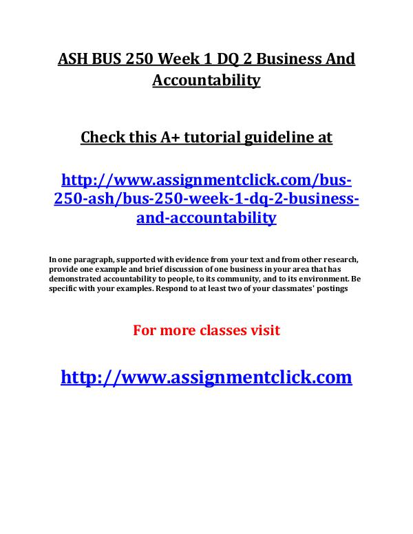 ASH BUS 250 Entire Course ASH BUS 250 Week 1 DQ 2 Business And Accountabilit