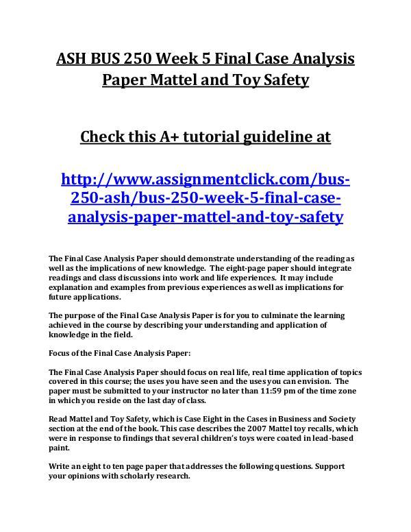 ASH BUS 250 Entire Course ASH BUS 250 Week 5 Final Case Analysis Paper Matte