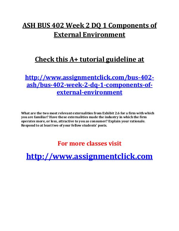 ASH BUS 402 Week 2 DQ 1 Components of External Env