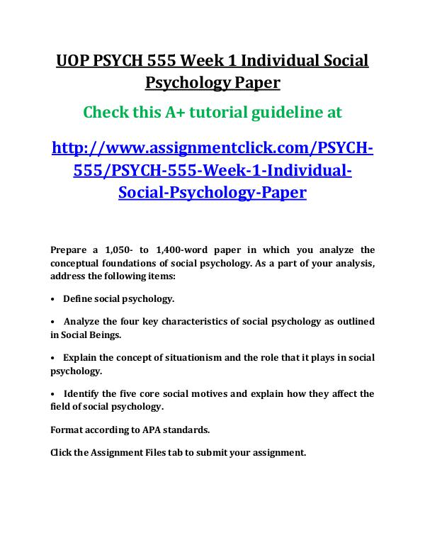 UOP PSYCH 555 Entire Course UOP PSYCH 555 Week 1 Individual Social Psychology