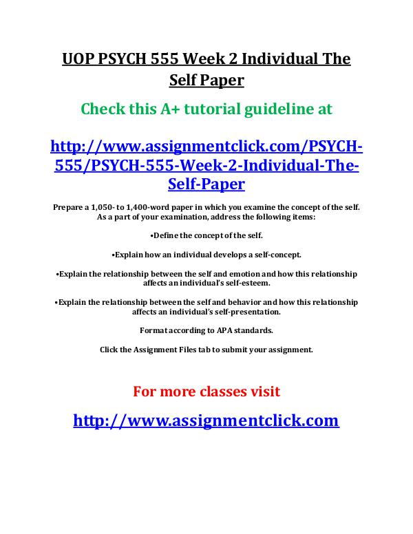 UOP PSYCH 555 Entire Course UOP PSYCH 555 Week 2 Individual The Self Paper