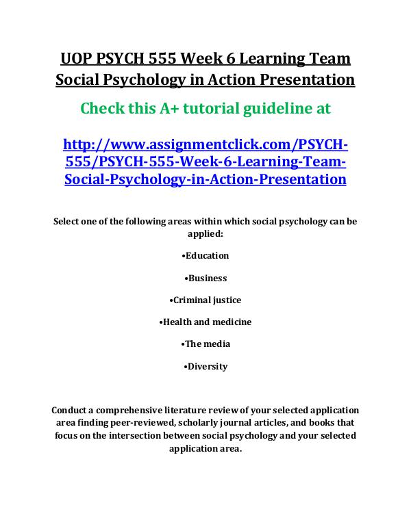 psych 555 week 6 learning team This file includes psych 555 week 6 learning team assignment social psychology in action presentation psychology - general psychology select one of the following areas of within which social psychology can be applied:education.