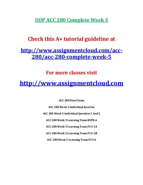 UOP ACC 280 Entire CourseUOP ACC 280 Entire Course UOP ACC 280 Complete Week 5