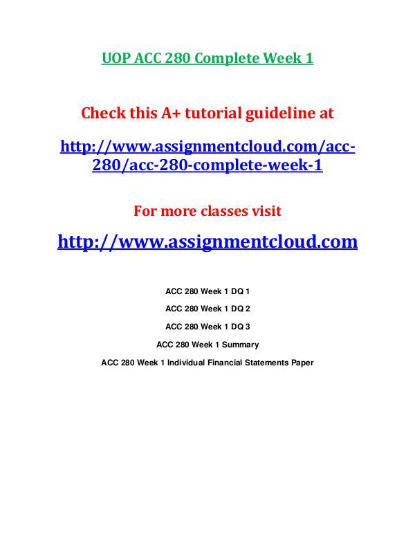 UOP ACC 280 Entire CourseUOP ACC 280 Entire Course UOP ACC 280 Complete Week 1