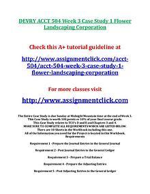 DEVRY ACCT 504 Week 3 Case Study 1 Flower Landscaping Corporation