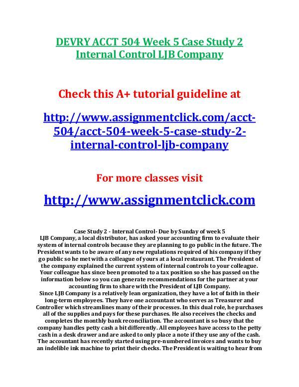 DEVRY ACCT 504 Week 3 Case Study 1 Flower Landscaping Corporation DEVRY ACCT 504 Week 5 Case Study 2 Internal Contro