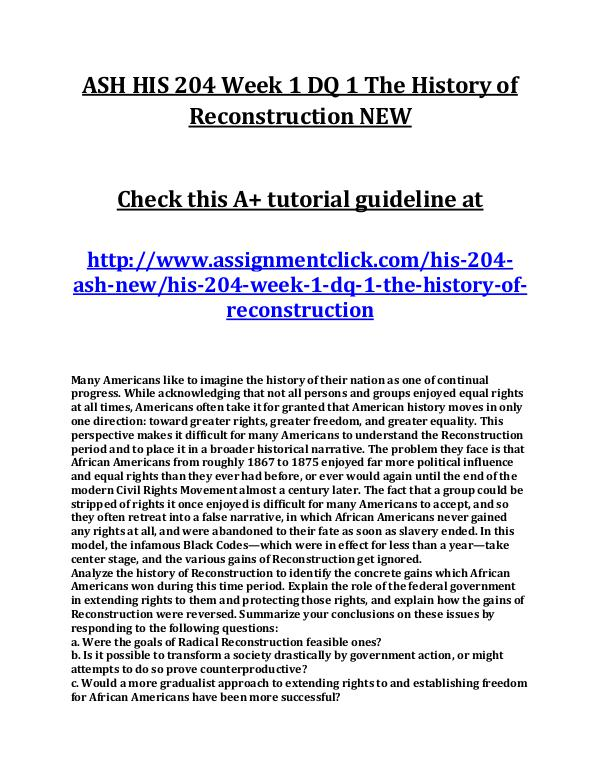 ASH HIS 204 Entire Course NEW ASH HIS 204 Week 1 DQ 1 The History of Reconstruct