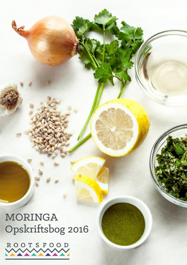 Roots Food, Moringa recipes 2016 Roots Food, Moringa recipebook 2016
