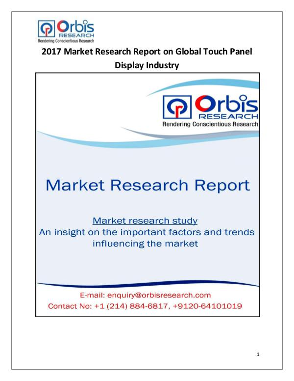 Research Report :2017 Touch Panel Display Market Global Analysis 2017 Touch Panel Display Market Global Analysis
