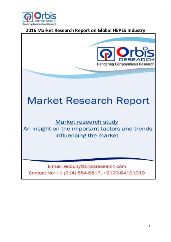 Global HEPES Industry 2016 Market Research Report Global HEPES Market  2016