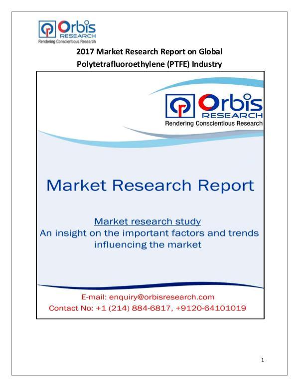 Global Polytetrafluoroethylene (PTFE) Market Global Polytetrafluoroethylene (PTFE) Market