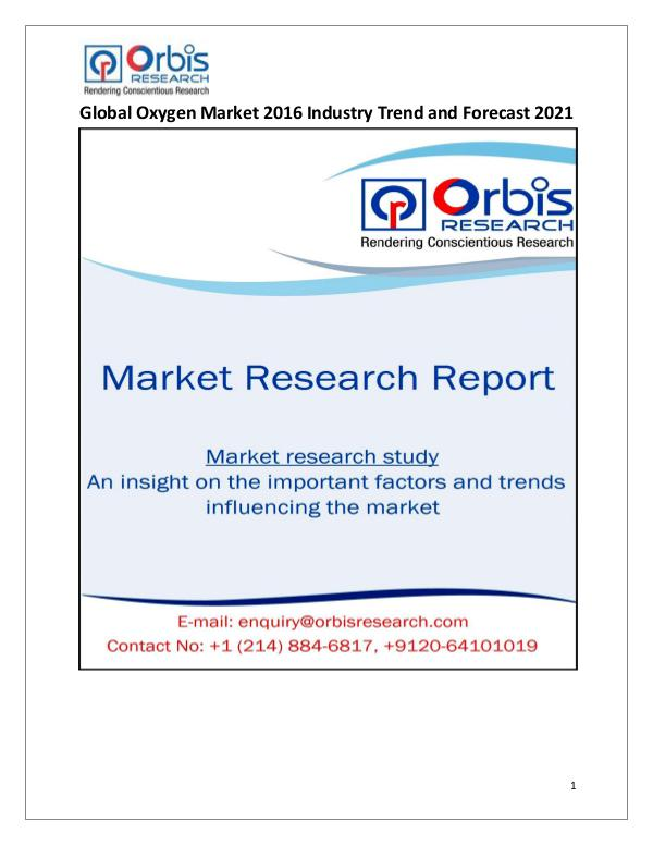 Global Oxygen Market from 2016 to 2021 Global Oxygen Market from 2016 to 2021