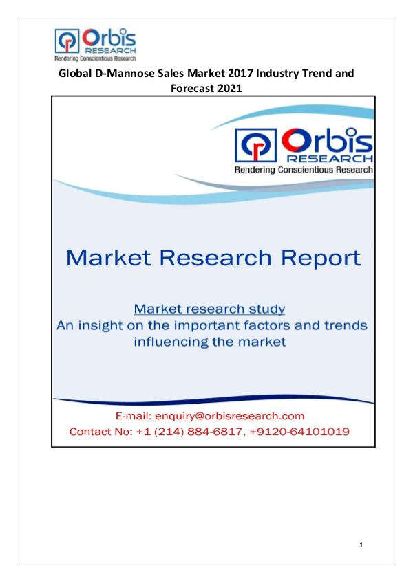 Global D-Mannose Sales Industry Overview 2017 Orbis Research: 2017 Global D-Mannose Sales Market