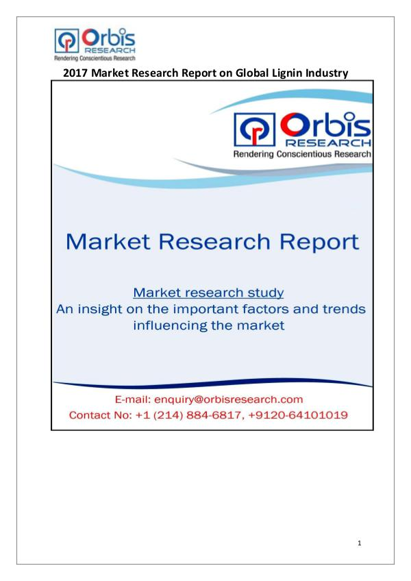 Orbis Research: 2017 Global Lignin Market Global Lignin Market 2017