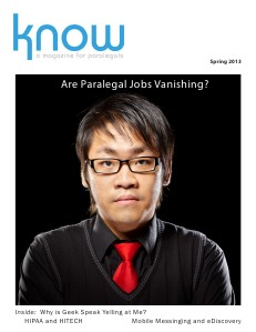 KNOW, the Magazine for Paralegals KNOW, the Magazine for Paralegals, Spring 2013
