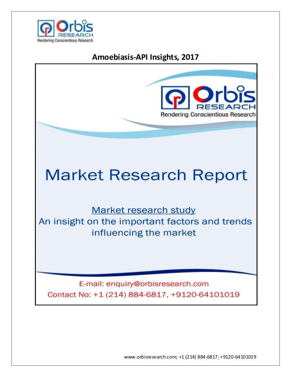 Pharmaceuticals and Healthcare Market Research Report 2017 Amoebiasis-API Insights and Pipeline Analysi