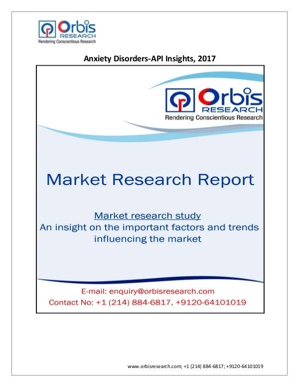 Pharmaceuticals and Healthcare Market Research Report Anxiety Disorders-API Insights Market 2017 & Trend