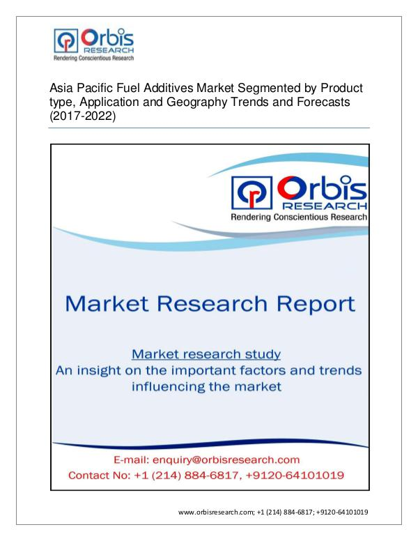 Chemical and Materials Market Research Report 2017-2022 Asia PacificMarket for Fuel Additives  S