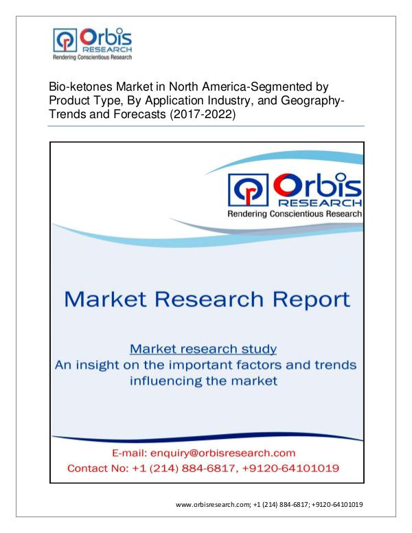 Chemical and Materials Market Research Report 2017 North America Bio-ketones Market Segmented by