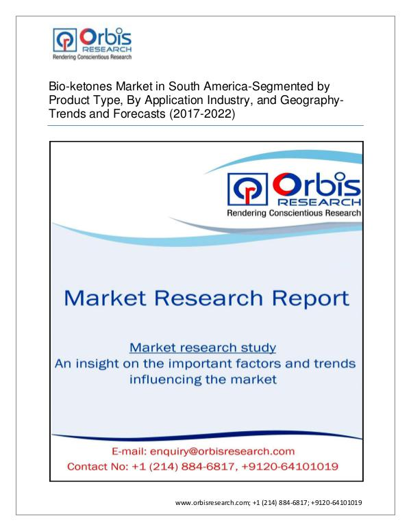 Chemical and Materials Market Research Report Bio-ketones Market - South America Analysis,Curren