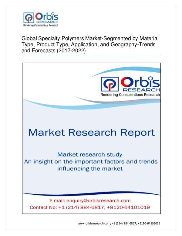 Chemical and Materials Market Research Report 2017 Global Specialty Polymers Analysis, Current T