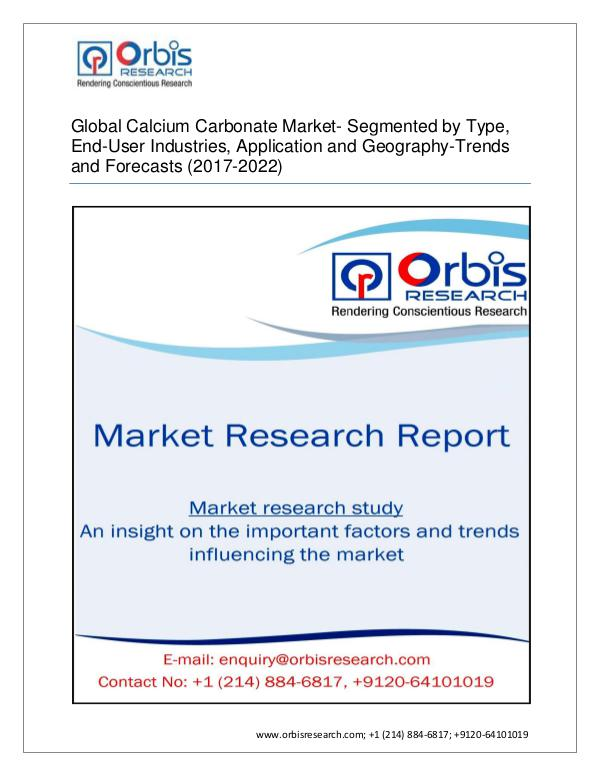 Chemical and Materials Market Research Report Global Calcium Carbonate Market-Segmented by Type,