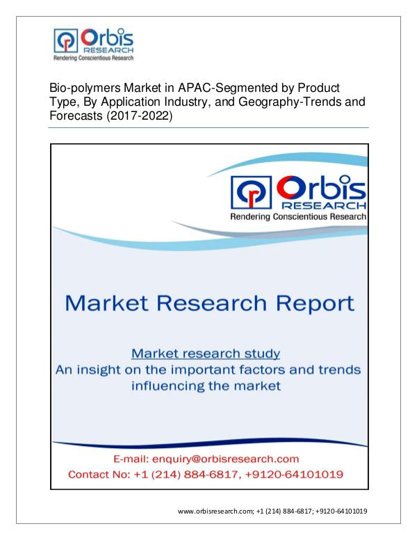Chemical and Materials Market Research Report 2017 APAC  Bio-polymers Market-Segmented by Produc