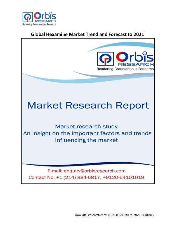 Chemical and Materials Market Research Report Global Hexamine Market Review & 2021 Forecast Stud