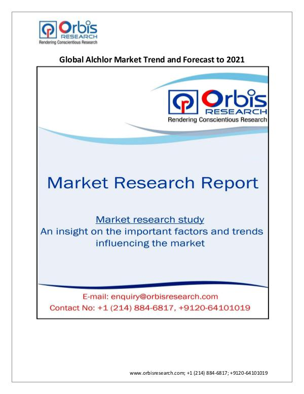 Chemical and Materials Market Research Report Global Alchlor Industry Trends & Forecasts to 2021