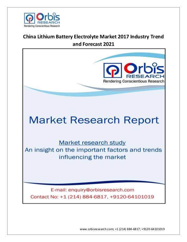 Pharmaceuticals and Healthcare Market Research Report 2017 China Lithium Battery Electrolyte Market Anal